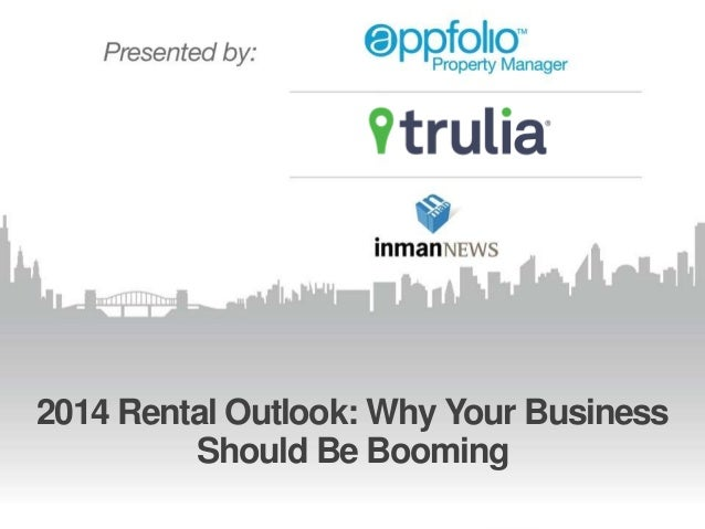 #AppFolioChat | @AppFolio | @TruliaRentals |@InmanNews 2014 Rental Outlook: Why Your Business Should Be Booming