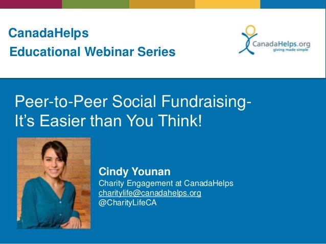 CanadaHelps Peer-to-Peer Social Fundraising- It's Easier than You Think! Educational Webinar Series Cindy Younan Charity E...