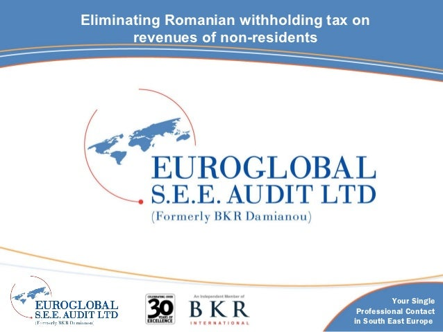 Eliminating Romanian withholding tax on       revenues of non-residents                                              Your ...