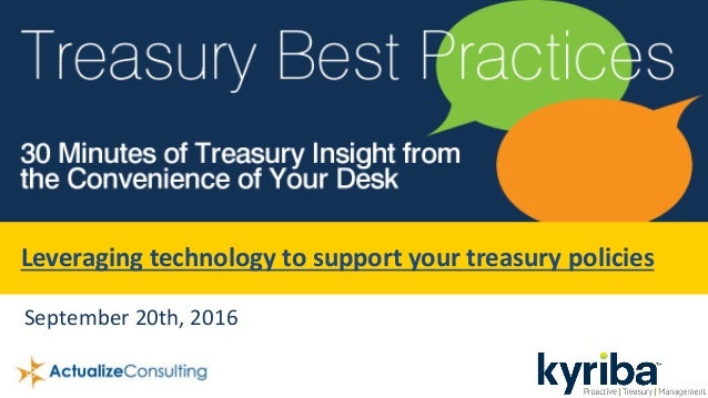 Leveraging technology to support your treasury policies September 20th, 2016
