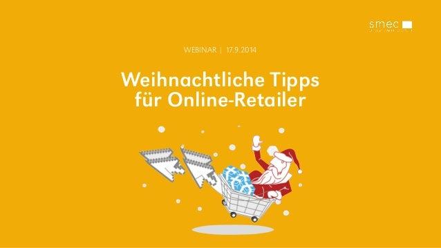 WEBINAR | 17.9.2014  Weihnachtliche Tipps  für Online-Retailer