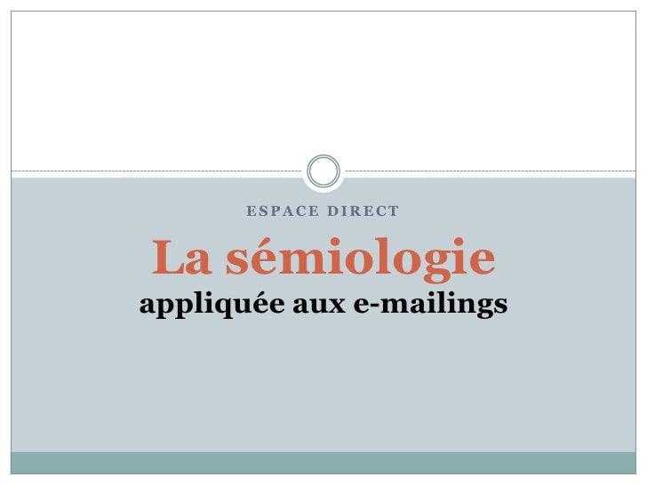 ESPACE DIRECTLa sémiologieappliquée aux e-mailings