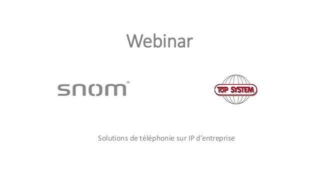 Webinar Solutions de téléphonie sur IP d'entreprise