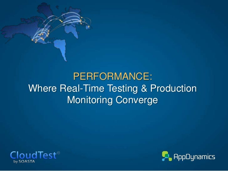 PERFORMANCE:Where Real-Time Testing & Production       Monitoring Converge