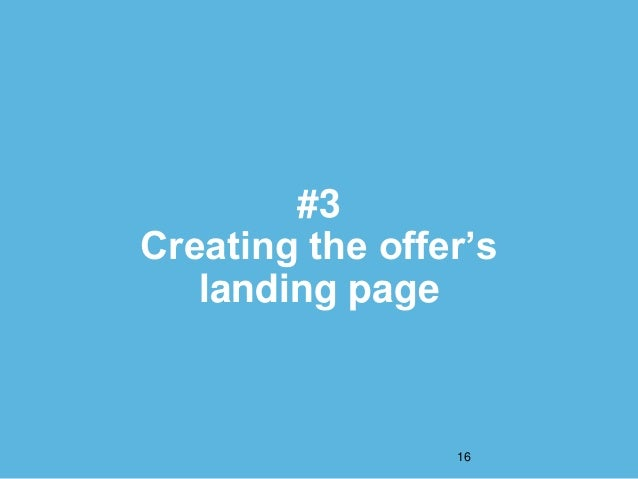 #3 Creating the offer's landing page 16