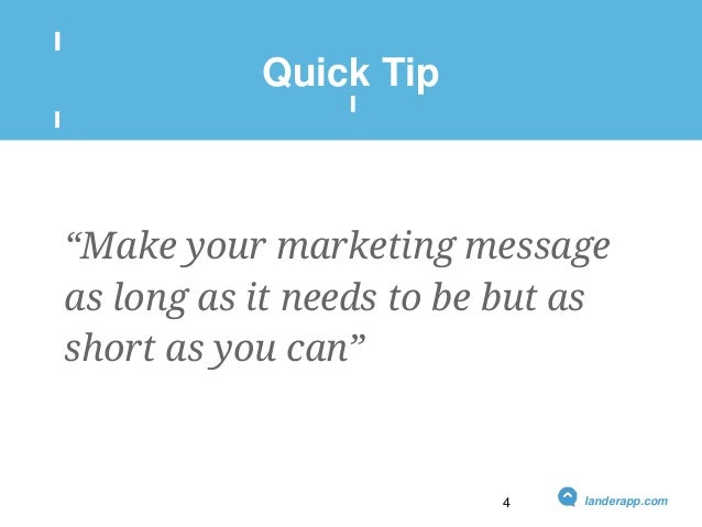 """Quick Tip """"Make your marketing message as long as it needs to be but as short as you can"""" landerapp.com4"""