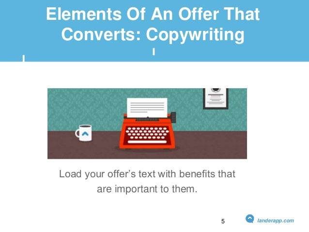 Elements Of An Offer That Converts: Copywriting Load your offer's text with benefits that are important to them. landerapp...