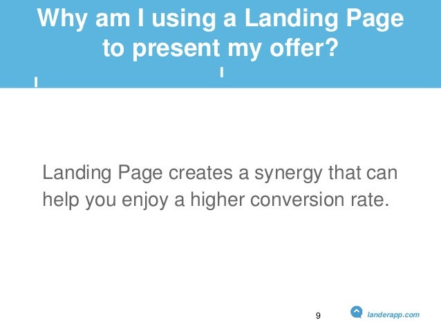 Why am I using a Landing Page to present my offer? Landing Page creates a synergy that can help you enjoy a higher convers...