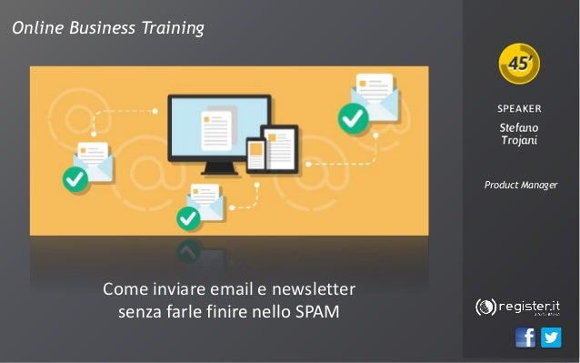 Online Business Training Product Manager Come inviare email e newsletter senza farle finire nello SPAM