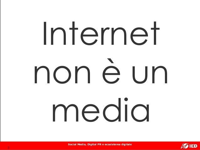 Social Media, Digital PR e ecosistema digitale Internet non è un media 3
