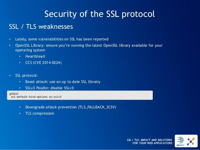 SSL / TLS: IMPACT AND SOLUTIONS FOR YOUR WEB APPLICATIONS  Security of the SSL protocol  SSL / TLS weaknesses  •Lately, so...