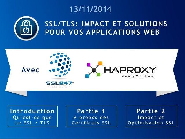 SSL/TLS: IMPACT ET SOLUTIONS POUR VOS APPLICATIONS WEB  Avec  Introduction  Qu'est-ceque  Le SSL / TLS  Partie1  À propos ...