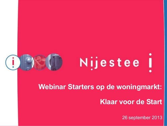 Webinar Starters op de woningmarkt: Klaar voor de Start 26 september 2013