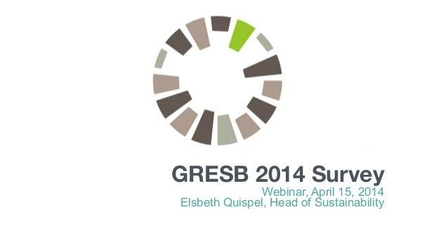 GRESB 2014 Survey Webinar, April 15, 2014 Elsbeth Quispel, Head of Sustainability