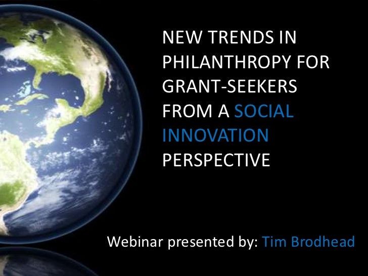 NEW TRENDS IN       PHILANTHROPY FOR       GRANT-SEEKERS       FROM A SOCIAL       INNOVATION       PERSPECTIVEWebinar pre...