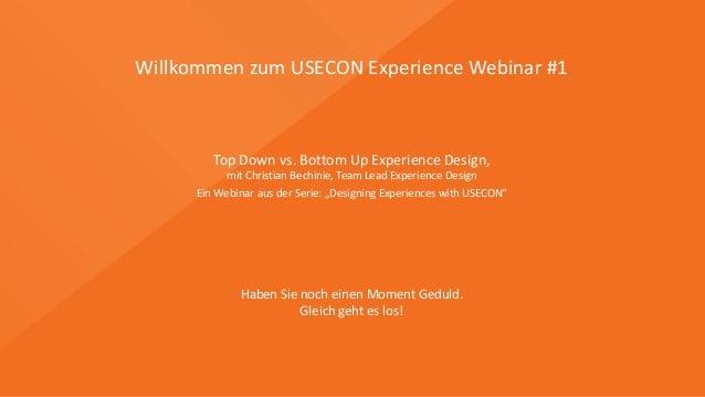 Willkommen  zum  USECON  Experience  Webinar  #1 Haben  Sie  noch  einen  Moment  Geduld.   Gleich ...