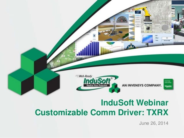InduSoft Webinar Customizable Comm Driver: TXRX June 26, 2014