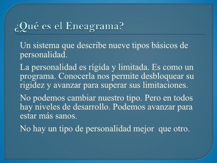 <ul><li>Un sistema que describe nueve tipos básicos de personalidad. </li></ul><ul><li>La personalidad es rígida y limitad...