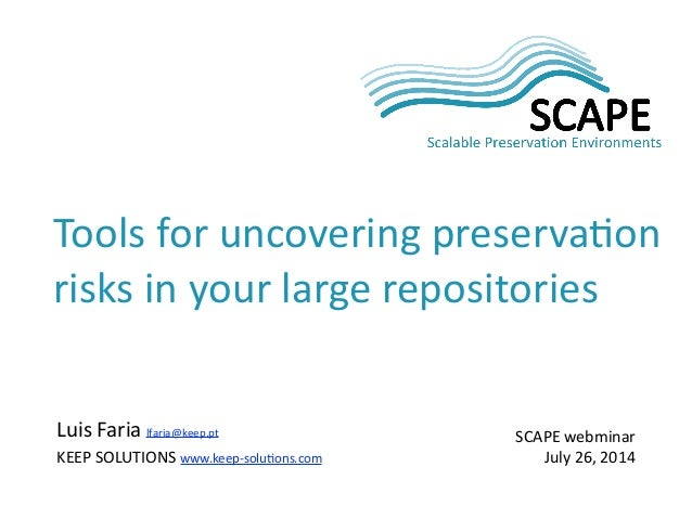 Luis  Faria  lfaria@keep.pt   KEEP  SOLUTIONS  www.keep-‐solu=ons.com SCAPE  webminar   July  26,  2014...