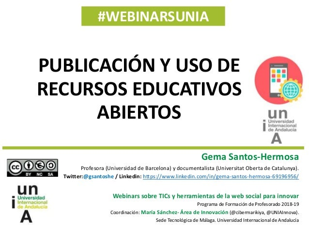 #WEBINARSUNIA Gema Santos-Hermosa Profesora (Universidad de Barcelona) y documentalista (Universitat Oberta de Catalunya)....
