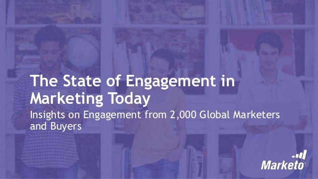 The State of Engagement in Marketing Today