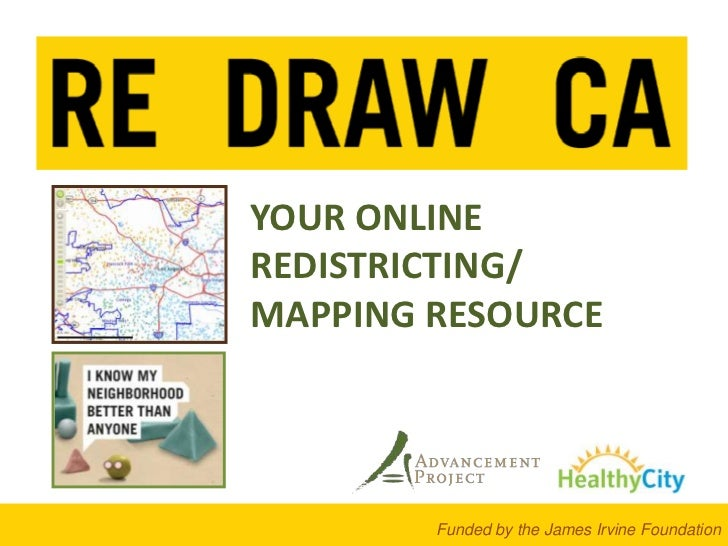YOUR ONLINE REDISTRICTING/<br />MAPPING RESOURCE<br />Funded by the James Irvine Foundation<br />