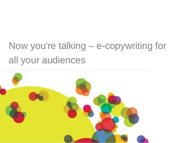 Now you're talking – e-copywriting for all your audiences