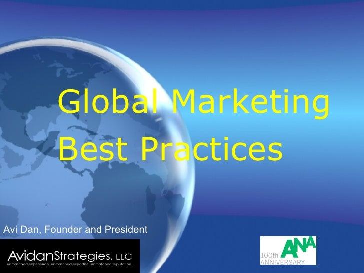 <ul><li>Global Marketing </li></ul><ul><li>Best Practices </li></ul>Avi Dan, Founder and President