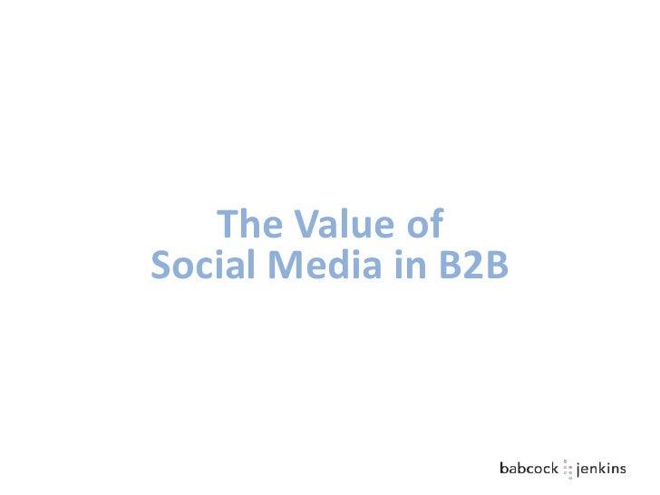 The Value of Social Media in B2B<br />