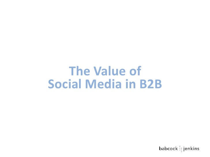 The Value ofSocial Media in B2B