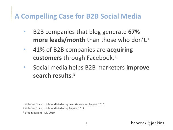 A Compelling Case for B2B Social Media  •      B2B companies that blog generate 67%         more leads/month than those wh...