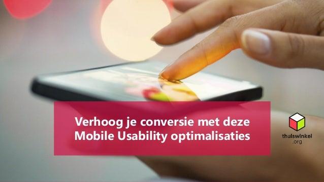 Verhoog je conversie met deze Mobile Usability optimalisaties