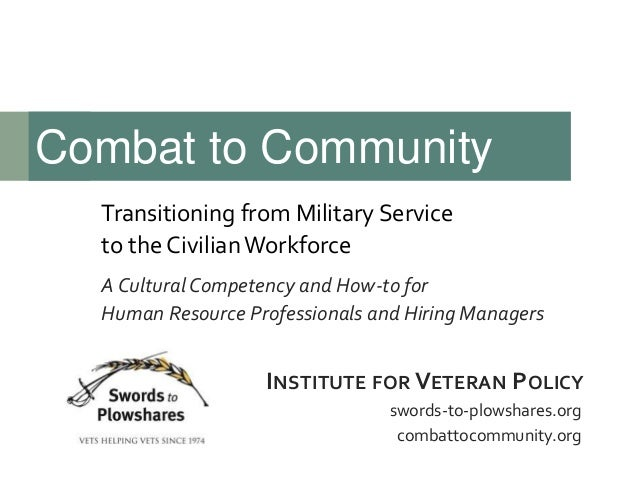 Transitioning from Military Service to the CivilianWorkforce A Cultural Competency and How-to for Human Resource Professio...