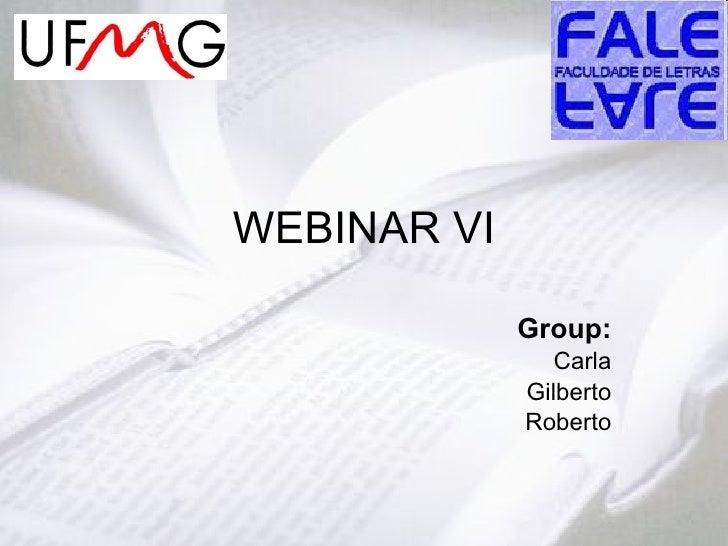 WEBINAR VI Group: Carla Gilberto Roberto