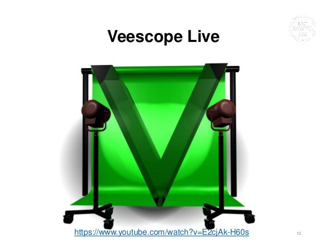 Veescope Live Vasco Marques www.vascomarques.com 12https://www.youtube.com/watch?v=E2cjAk-H60s