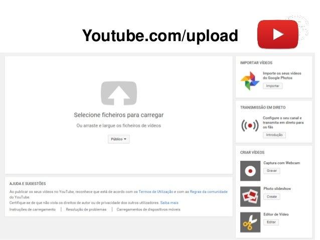 Youtube.com/upload Vasco Marques www.vascomarques.com 5