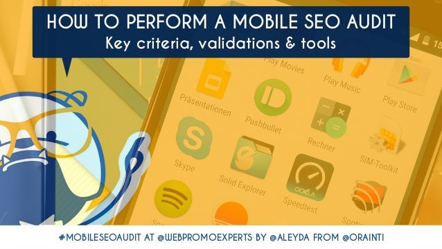 #MOBILESEOAUDIT AT @WEBPROMOEXPERTS BY @ALEYDA FROM @ORAINTI HOW TO PERFORM A MOBILE SEO AUDIT