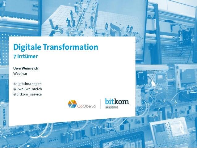 CoObeya CoObeya Digitale Transformation 7 Irrtümer Uwe Weinreich Webinar #digitalmanager @uwe_weinreich @bitkom_service