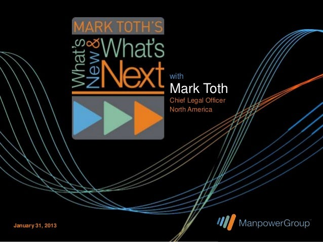 with                   Mark Toth                   Chief Legal Officer                   North AmericaJanuary 31, 2013