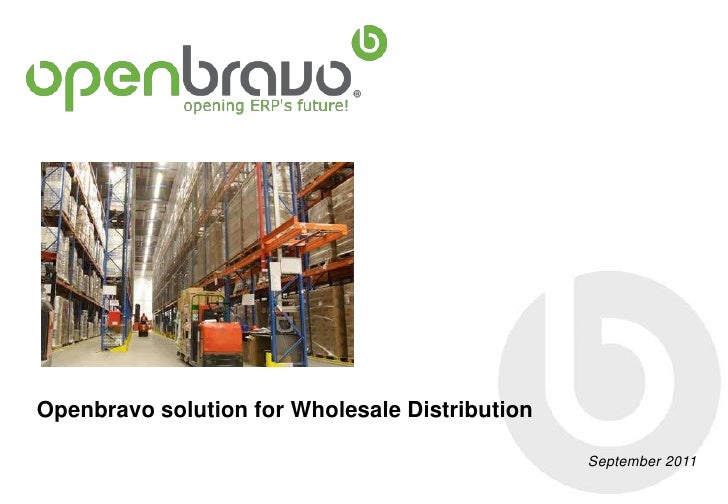 Openbravo solution for Wholesale Distribution                                                September 2011