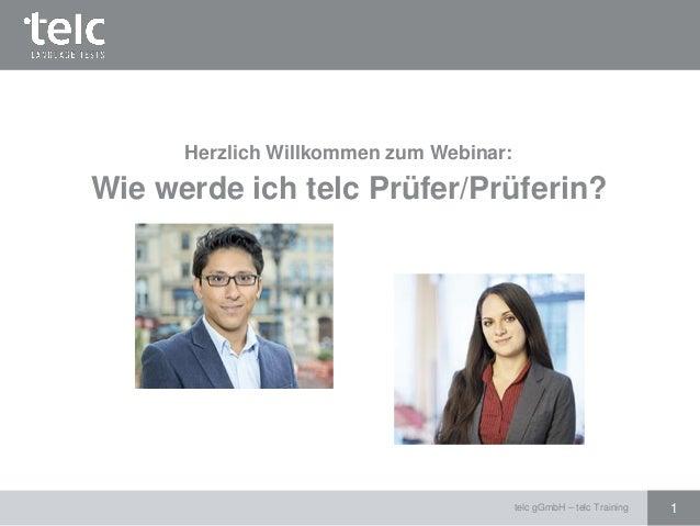 telc gGmbH – telc Training 1 Herzlich Willkommen zum Webinar: Wie werde ich telc Prüfer/Prüferin?