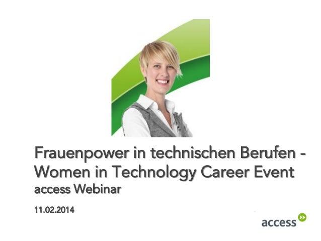 Frauenpower in technischen Berufen Women in Technology Career Event access Webinar 11.02.2014