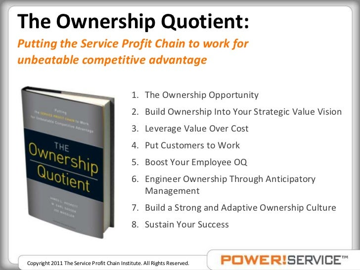 putting the service profit chain What drives growth and profitability in a service business highly satisfied customers and to keep those customers profitable, you need to manage all the.