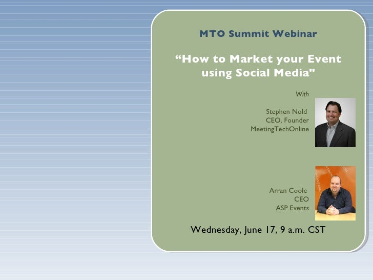 """MTO Summit Webinar  """"How to Market your Event    using Social Media""""                             With                     ..."""