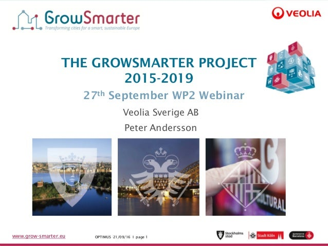 Title of Event I 28/09/16 I page 1www.grow-smarter.eu OPTIMUS 21/09/16 I page 1www.grow-smarter.eu THE GROWSMARTER PROJECT...