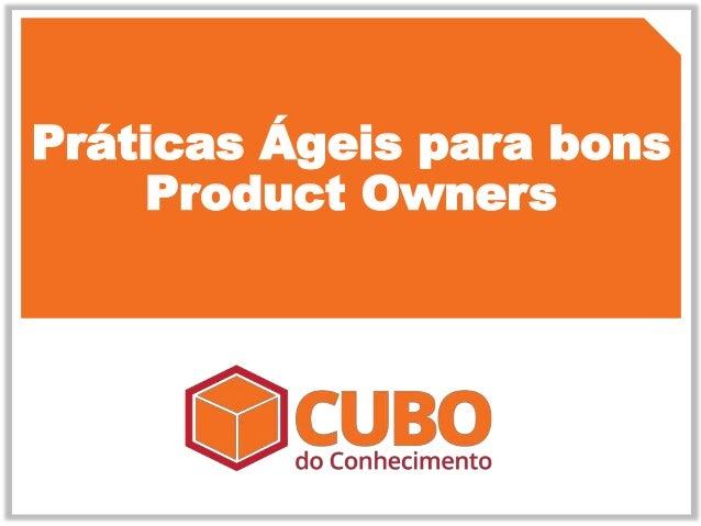 Clique para editar o título mestre Práticas Ágeis para bons Product Owners
