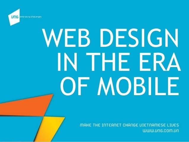 WEB DESIGN IN THE ERA OF MOBILE