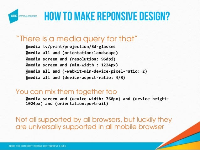 """HOWTO MAKEREPONSIVEDESIGN? """"There is a media query for that"""" @media tv/print/projection/3d-glasses @media all and (orienta..."""