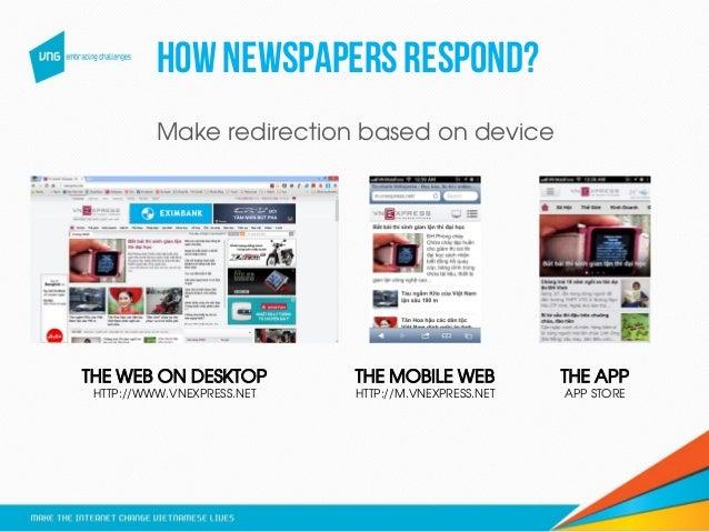 Hownewspapersrespond? THE WEB ON DESKTOP HTTP://WWW.VNEXPRESS.NET THE MOBILE WEB HTTP://M.VNEXPRESS.NET THE APP APP STORE ...