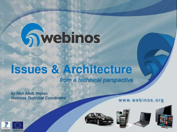 Issues & Architecture                         from a technical perspectiveby Nick Allott, ImpleoWebinos Technical Coordina...